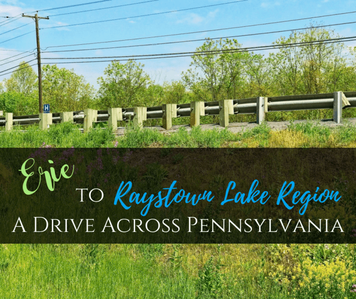 Erie to the Raystown Lake Region: A Drive Across Pennsylvania