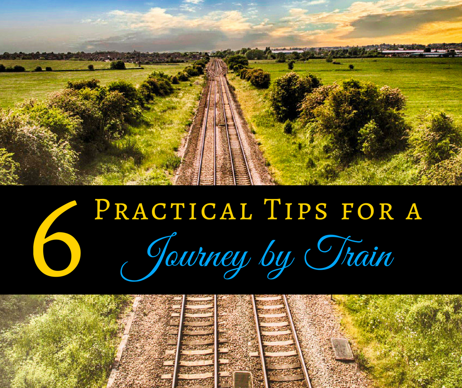 Journey by Train - 6 Practical Tips for a Journey by Train