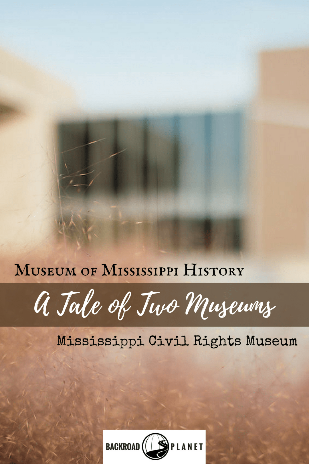 Copy of A Tale of Two Museums 2 - Two Mississippi Museums Chronicle State & Civil Rights History