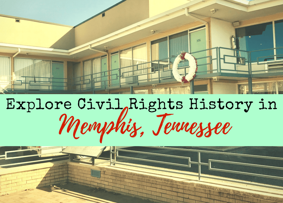 Explore Civil Rights History in Memphis, Tennessee