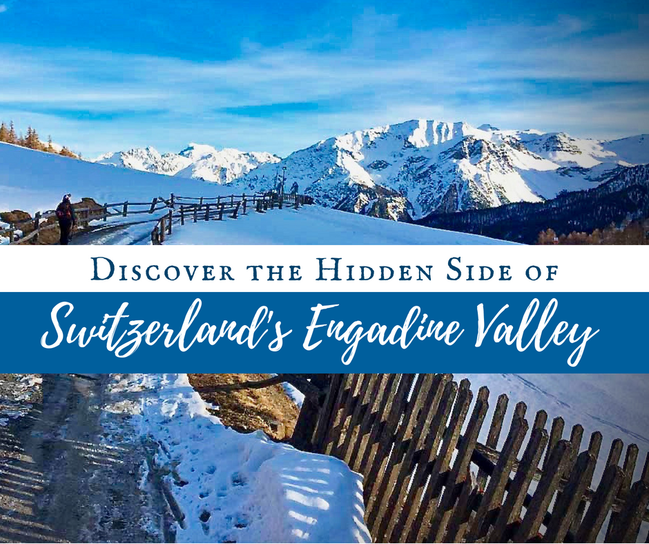 Switzerlands Engadine Valley - Discover Switzerland's Engadine Valley: The Hidden Side