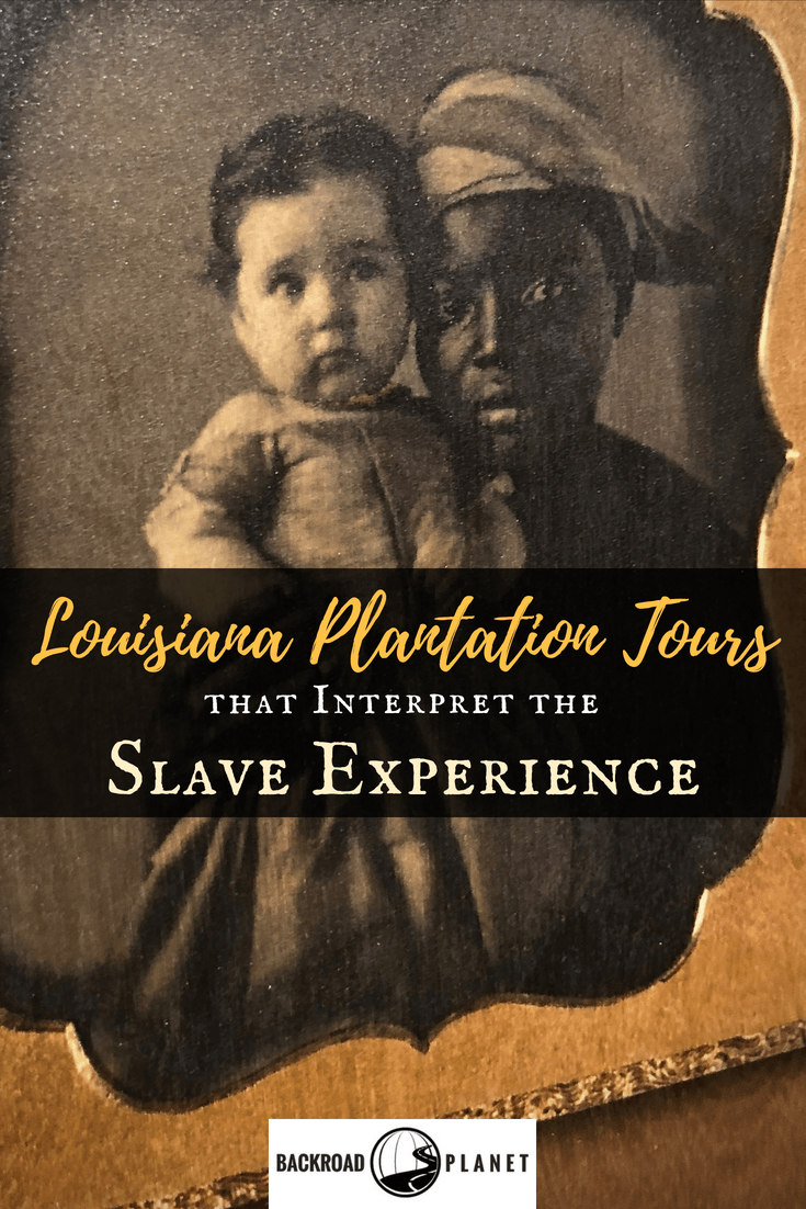 Louisiana Plantation Tours the 2 - 6+1 Louisiana Plantation Tours that Interpret the Slave Experience