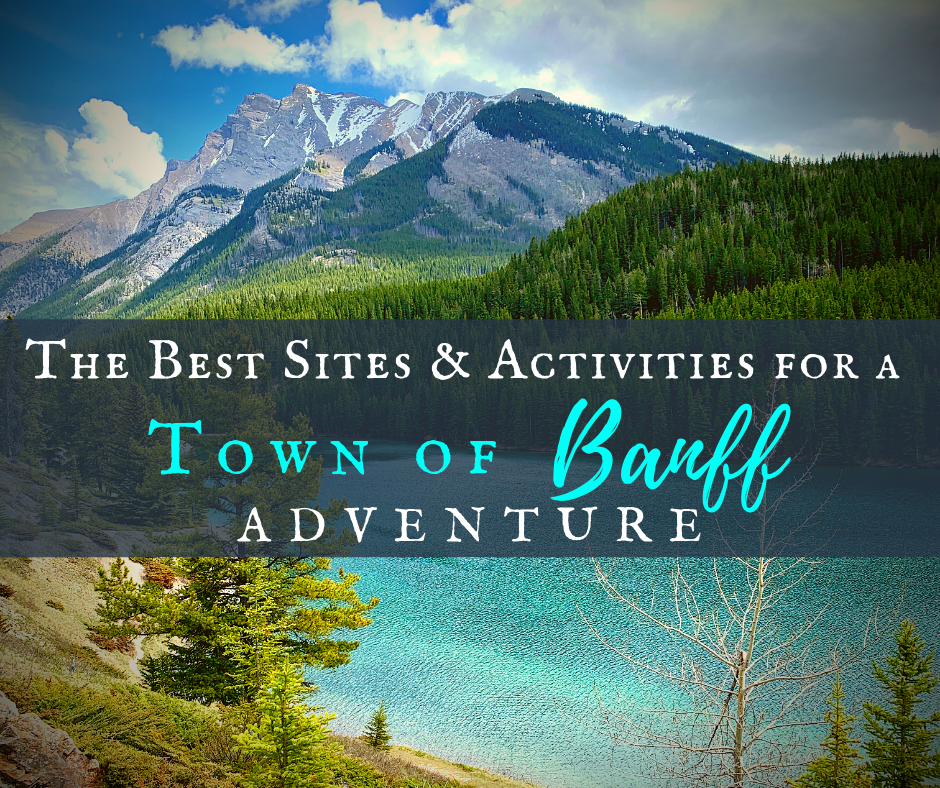 Banff Adventure Featured Image - The Best Sites & Activities for a Town of Banff Adventure