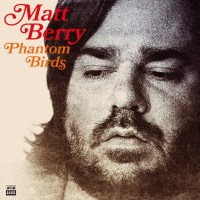 Album: Matt Berry - Phantom Birds