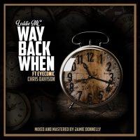 Track: Leddie MC - Way Back When ft. Eyeconic and Chris Davison