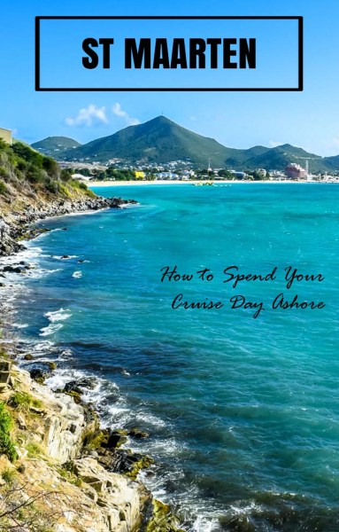 St Maarten cruise day: How to spend one day ashore
