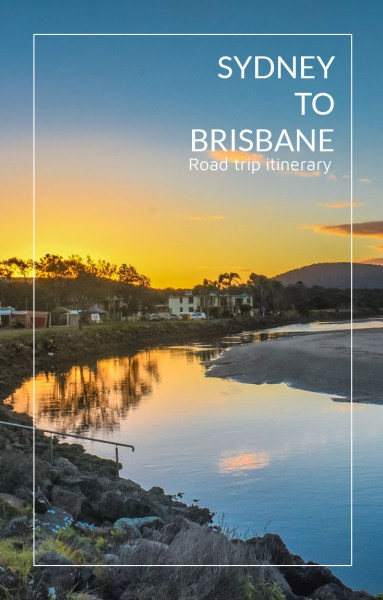 Guide to road tripping the NSW coast from Sydney to Brisbane. What small coastal towns are best to stop at?
