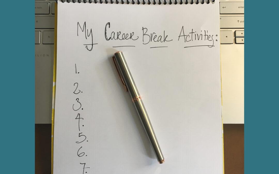 My Career Break Activities list