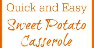 Savory Quick and Easy Holiday Sweet Potato Casserole