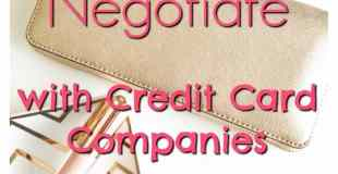 How To Negotiate With Your Credit Card Companies–And Win!