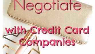 How To Negotiate With Credit Card Companies–And Win!
