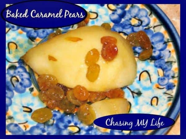 Baked Caramel Pears - Chasing My Life