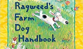 Children's Book Recomendation: Ragweed's Farm Dog Handbook