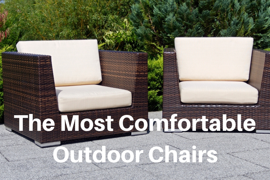 most comfortable outdoor chair may 2021