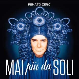 Mai più da soli, Renato Zero
