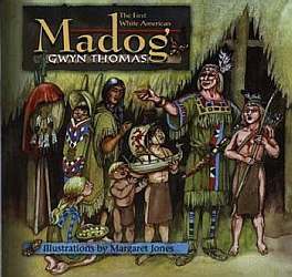 "Madoc ap Owain, imagined as ""The first white American"""
