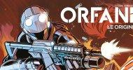 Orfani: Le Origini con il Corriere della Sera e La Gazzetta dello Sport