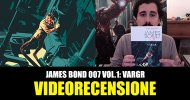 Panini – Dynamite, James Bond 007 vol. 1: VARGR, la videorecensione