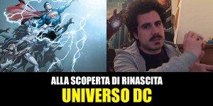 RW-Lion, DC Comics: Alla scoperta di Rinascita – Universo DC