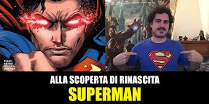 RW-Lion, DC Comics: Alla scoperta di Rinascita – Superman