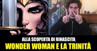 RW-Lion, DC Comics: Alla scoperta di Rinascita – Wonder Woman e la Trinità