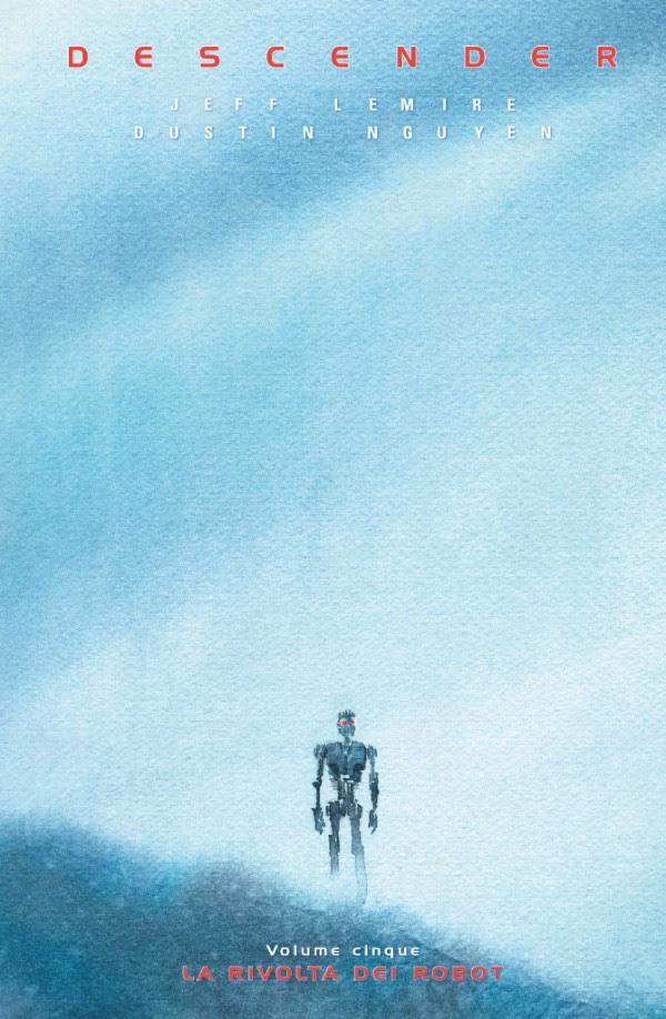 Descender vol. 5: La rivolta dei robot, copertina di Dustin Nguyen