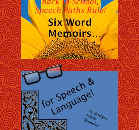 Six Word Memoirs…for Speech and Language!