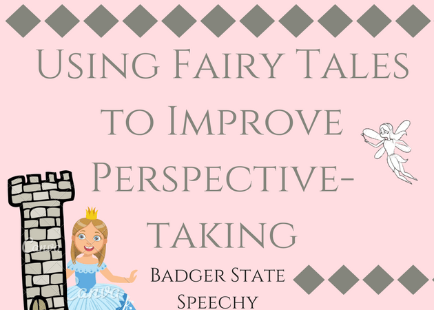 Using Fairy Tales to Teach Perspective-taking