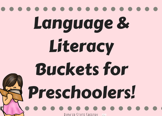 Language & Literacy Buckets for Preschool Children!