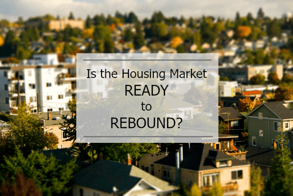 Is the Housing Market Ready to Rebound?