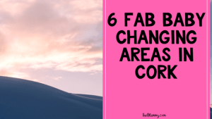 6 Fab Changing Areas for Your Little One in Cork