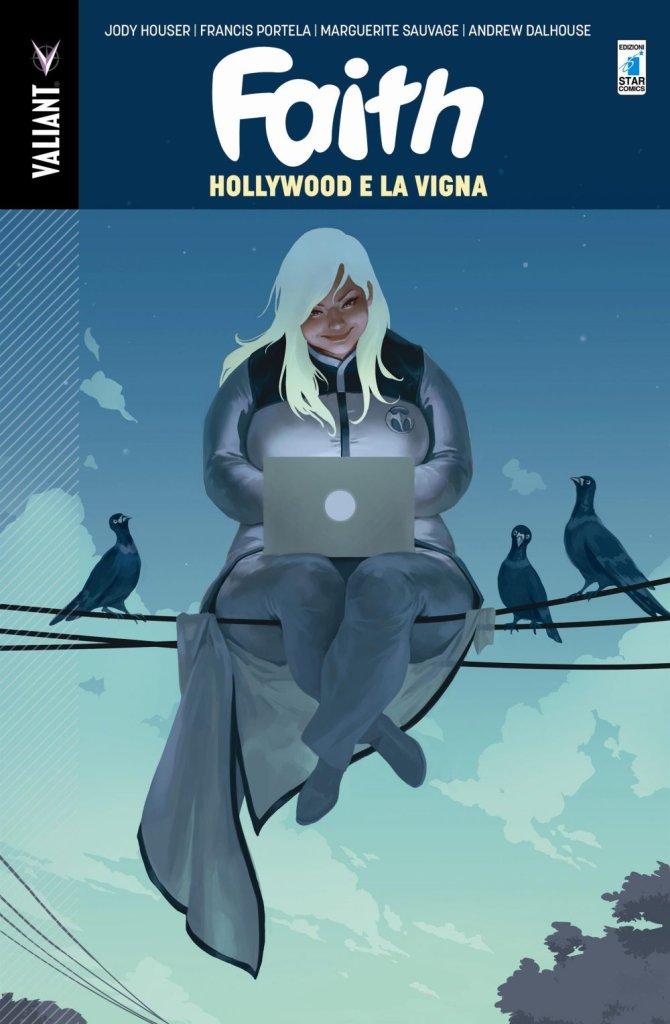 Faith vol. 1: Hollywood e la Vigna, di Jody Houser, Francis Portela e Marguerite Sauvage - Star Comics