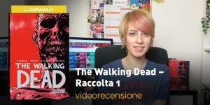 The Walking Dead - Raccolta 1, l videorecensione