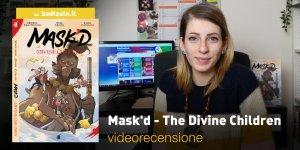Mask'd – The Divine Children, la videorecensione