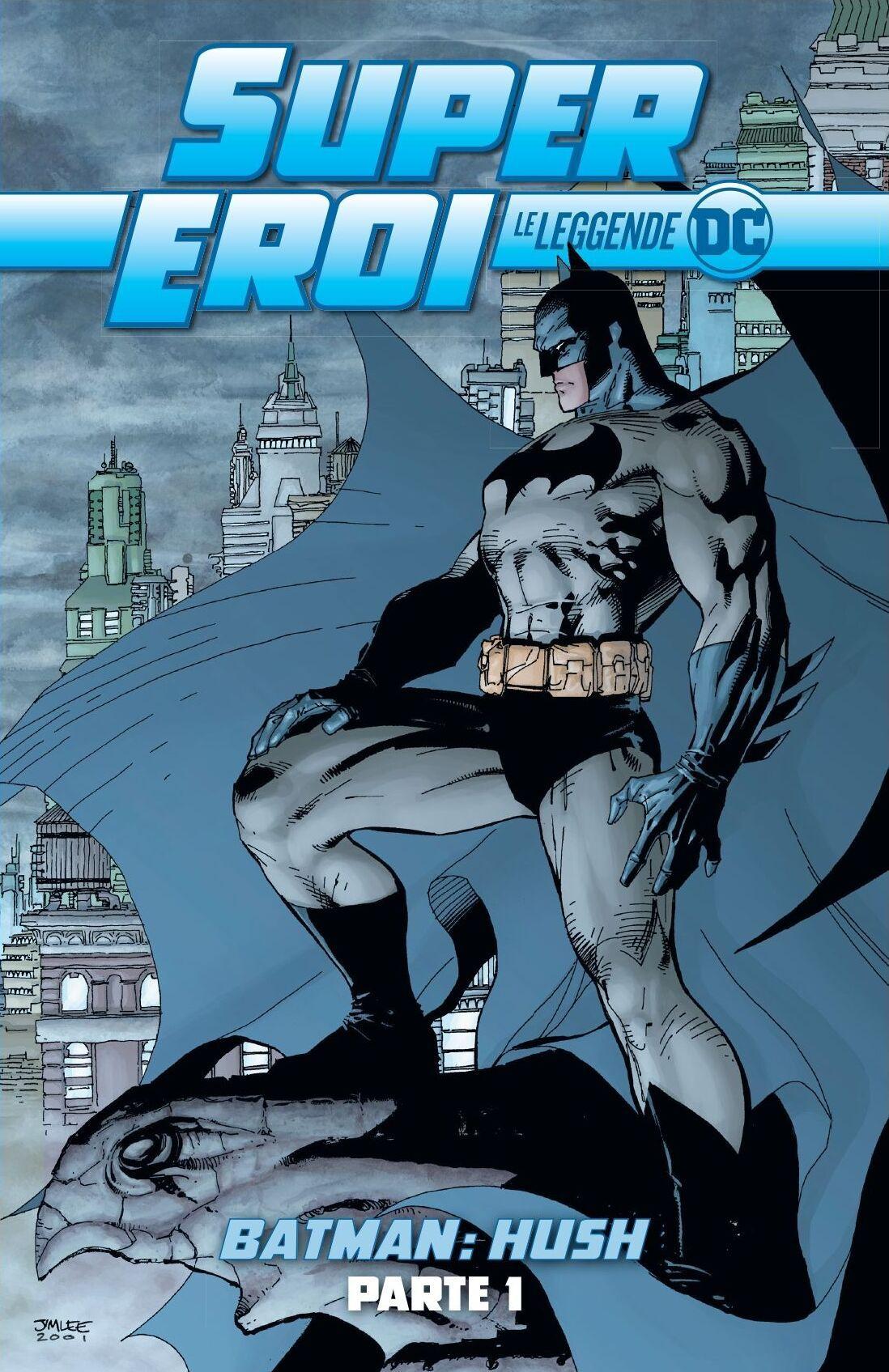 Supereroi: Le Leggende DC – Batman: Hush parte 1, copertina di Jim Lee