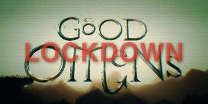 good omens lockdown