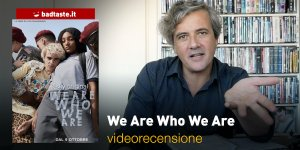 we are who we are recensione