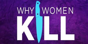 Why Women Kill cast logo seconda stagione