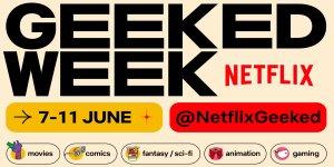 Geeked Week - Netflix