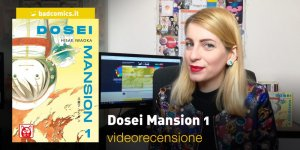 BAO Publishing: Dosei Mansion 1, la videorecensione e il podcast