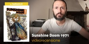 Sunshine Doom 1971, la videorecensione e il podcast