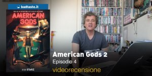 American Gods 2 – Episodio 4, la videorecensione e il podcast