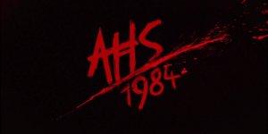 American Horror Story: 1984 — ecco i nuovi poster e teaser