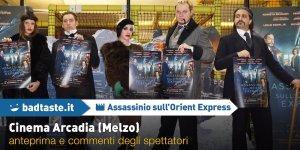 Assassinio sull'Orient Express: le immagini dell'anteprima a Melzo e i commenti a caldo sul film!