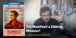 Tre Manifesti a Ebbing, Missouri – la seconda videorecensione e il podcast