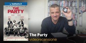 The Party, la videorecensione e il podcast