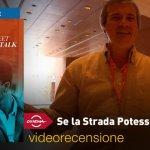 Roma 2018 – Se La Strada Potesse Parlare, la videorecensione e il podcast
