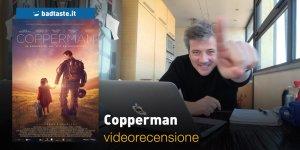 Copperman, la videorecensione e il podcast