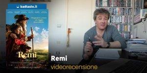 Remi, la videorecensione e il podcast