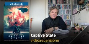 Captive State, la videorecensione e il podcast